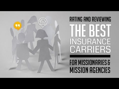 The Best Insurance Companies for Missionary Insurance - Short-term or Long-term