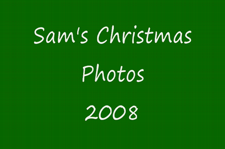 Sam's Christmas Photos 2008