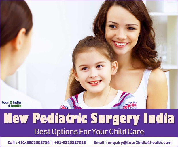 Pediatric Surgery India New Options For Your Child Care