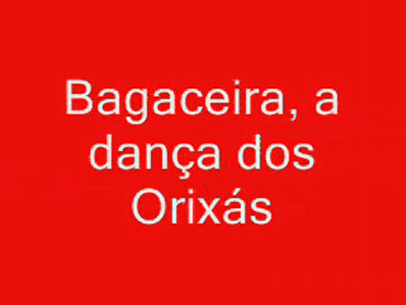 Bagaceira, a dança dos Orixás (Clip)