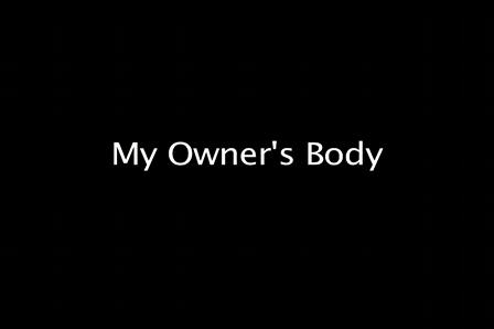 My Owner's Body