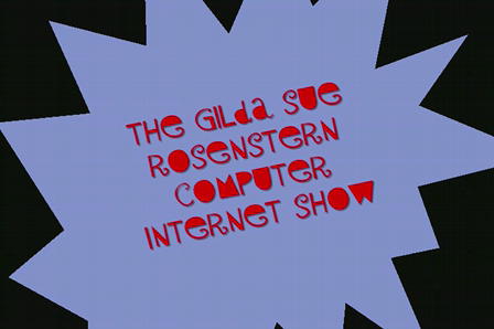 The Gilda Sue Rosenstern Computer Internet Show- Paula Dean