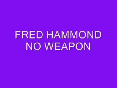 FRED HAMMOND-NO WEAPON