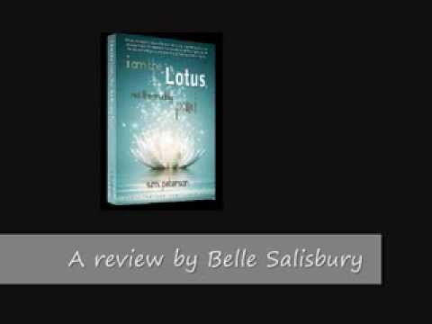 I Am the Lotus, Not the Muddy Pond - Book Review by Belle Salisbury...