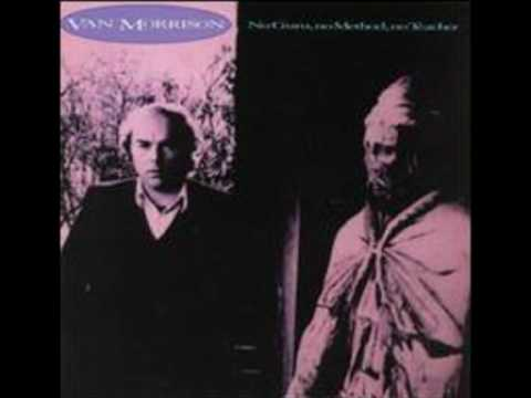 "Van Morrison  ""In The Garden""   from the album ""No Guru  No Method  No Teacher"""