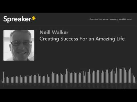 Creating Success For an Amazing Life (made with Spreaker)
