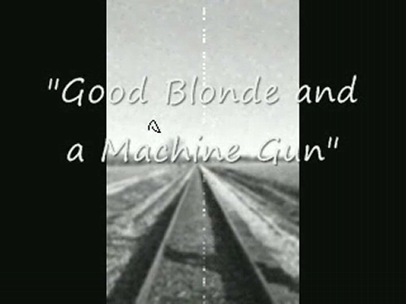 Good Blonde and a Machine Gun
