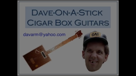 Dave-On-A-Stick Cigar Box Guitars