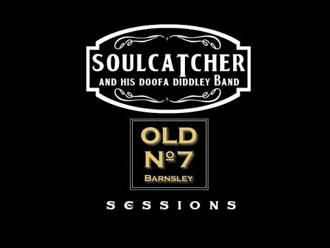 Rollin and a Tumblin Old no7 Sessions - Soulcatcher & his DooFa Diddley Band