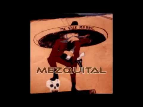 MEZQUITAL  'The Ballad Of Parral'