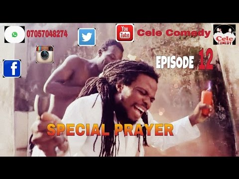 SPECIAL PRAYER (CELE COMEDY) (EPISODE 12)