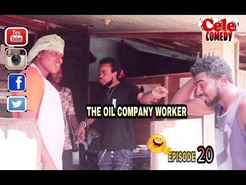 Video ( Skit ) Oil Company Worker  ( Cele Comedy ) ( Episode 20 )