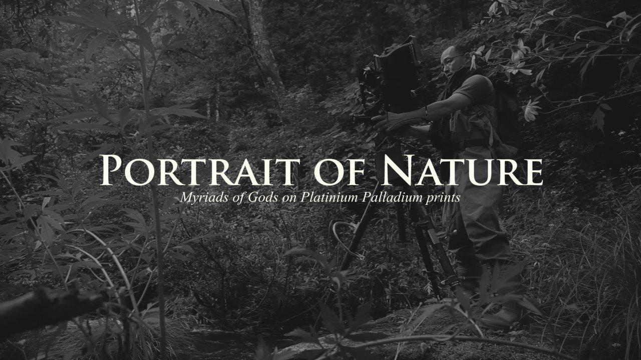 (Chinese sub)Portrait of Nature - Myriads of Gods on Platinum Palladium Prints -
