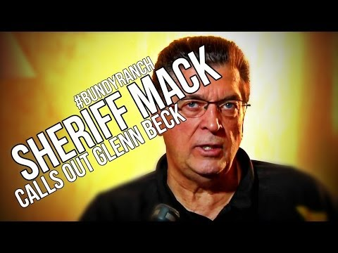 BUNDY RANCH: Sheriff Mack Calls out Glenn Beck!