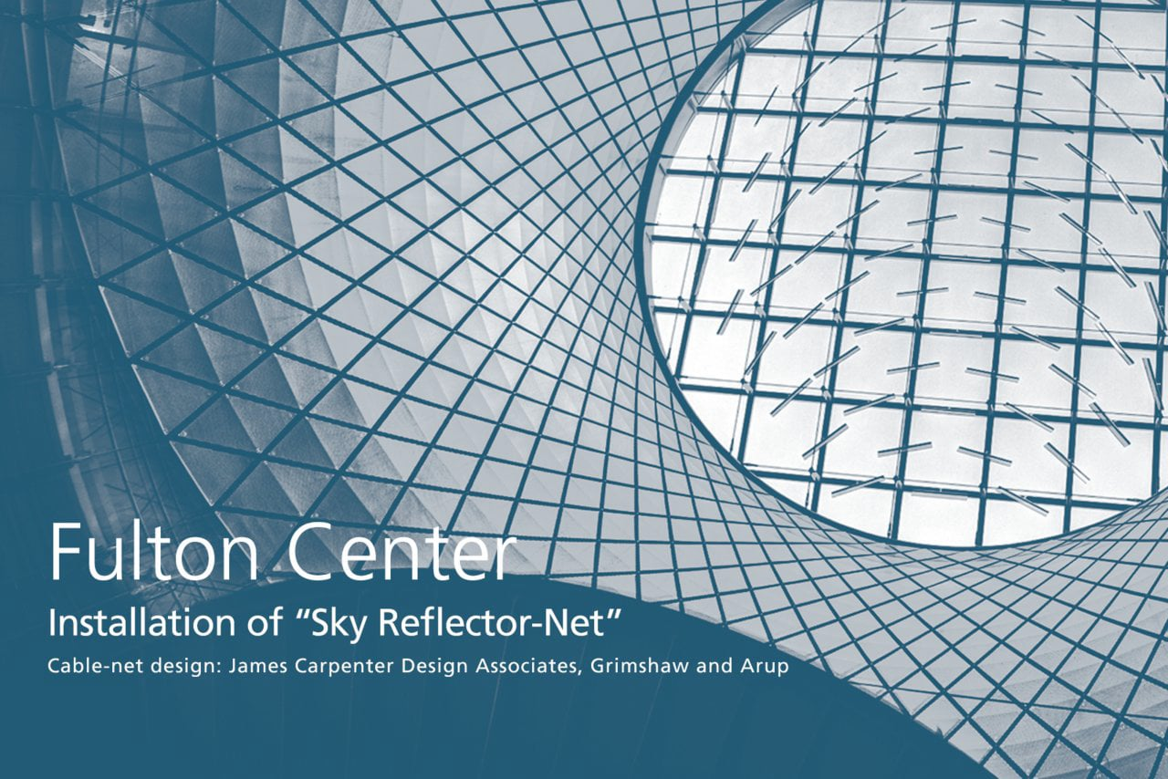 Fulton Center: Installation of Sky Reflector-Net