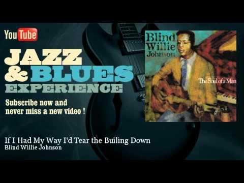 Blind Willie Johnson - If I Had My Way I'd Tear the Builing Down - JazzAndBluesExperience