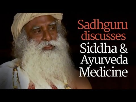 Are Ayurveda and Siddha Better Than Allopathy? - Sadhguru