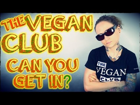 Are You In The Vegan Club? ft The Vegan Bouncer & Smug