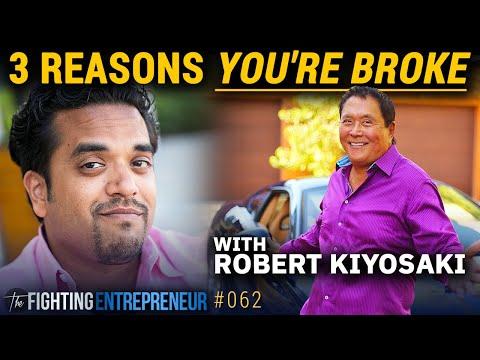 3 Reasons You're Broke... With Robert Kiyosaki