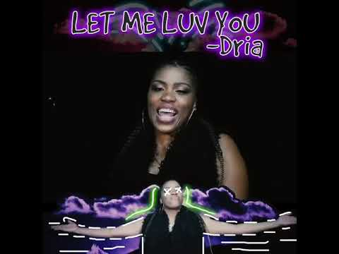 Dria-Let Me Luv You-Official Video