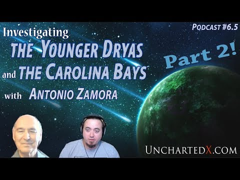 Part 2! The Younger Dryas Cataclysm at the Carolina Bays with Antonio Zamora - Podcast #6.5