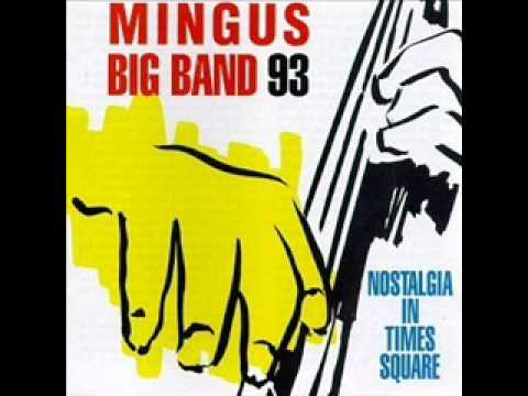 Mingus big band 93 - 1 Nostalgia in Times square