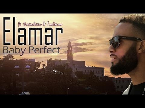 Elamar - Baby Perfect ft. Dreamchaser & Freelancer