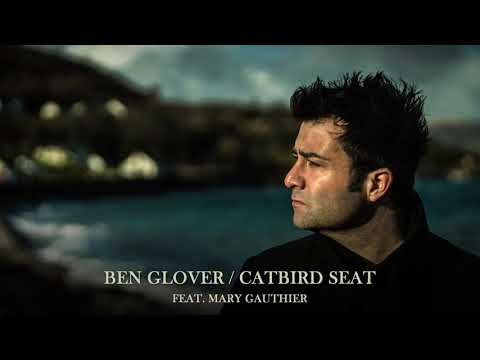 Ben Glover - Catbird Seat (Feat. Mary Gauthier)