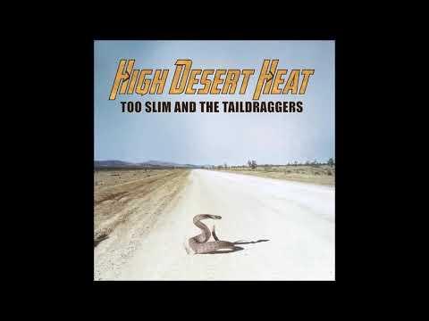 Too Slim and the Taildraggers - High Desert Heat (2018)