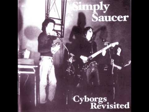 Simply Saucer - Cyborgs Revisited (Full Album 1989 )
