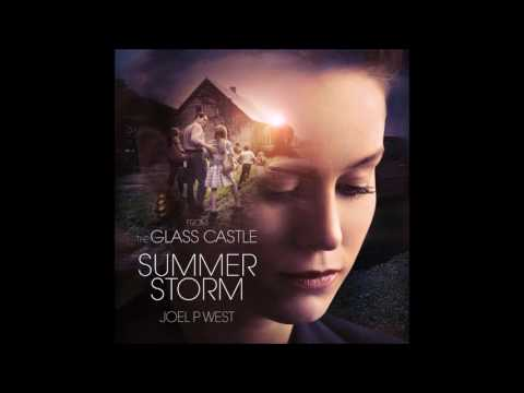 Joel P West -  Summer Storm (The Glass Castle - Original Motion Picture Soundtrack)