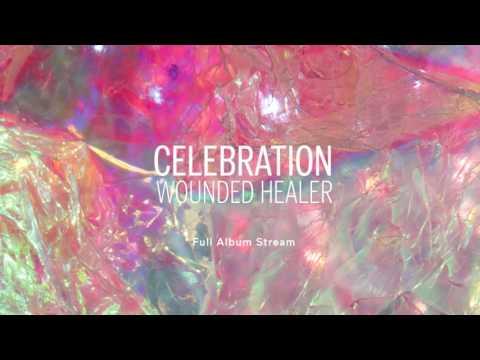 Celebration - Wounded Healer (Full Album Stream)