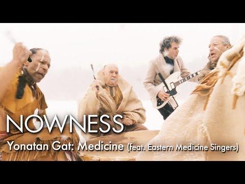 Yonatan Gat - Medicine (Feat. Eastern Medicine Singers)