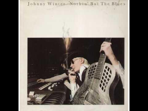 Johnny Winter - Nothin' But The Blues  (Full Album 1977)