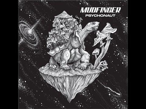 Mudfinger - Psychonaut (New Full Album 2018 )