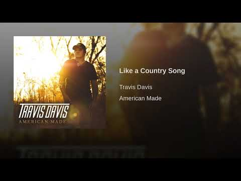 Travis Davis - Like A Country Song