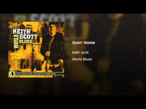 Keith Scott Blues - Goin' Home