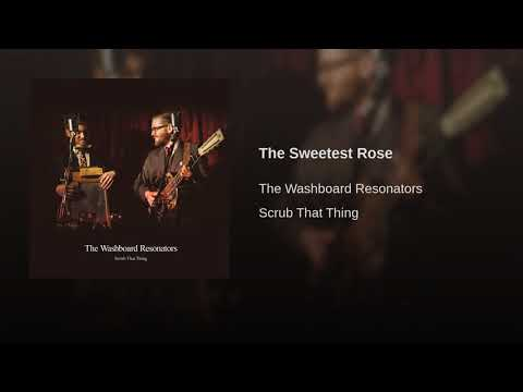 The Washboard Resonators - The Sweetest Rose
