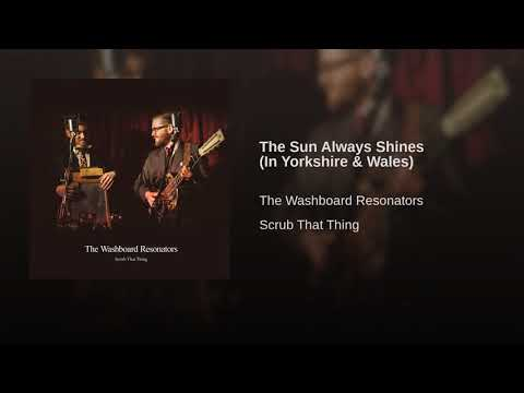 The Washboard Resonators - The Sun Always Shines (In Yorkshire & Wales)