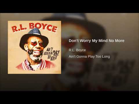 R.L. Boyce - Don't Worry My Mind No More