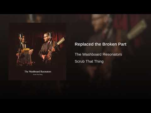 The Washboard Resonators - ReplacedThe Broken Part