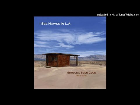 I See Hawks In L.A. - Raised By Hippies