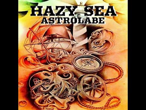 Hazy Sea - Astrolabe  (Full Album 2017)