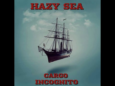 Hazy Sea - Cargo Incognito (2018) (New Full Album)