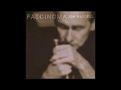 Jon Hassell-Fascinoma (Full Album)