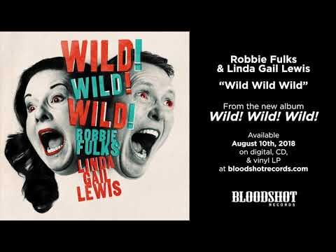 Robbie Fulks & Linda Gail Lewis  - Wild Wild Wild