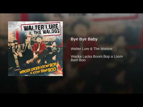 Walter Lure & The Waldos -Bye Bye Baby