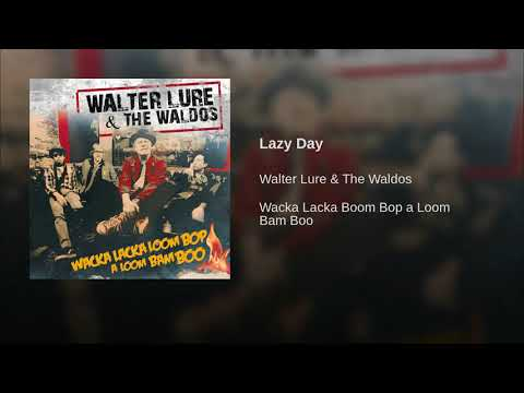 Walter Lure & The Waldos -Lazy Day