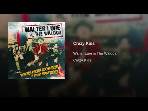 Walter Lure & The Waldos - Crazy Kids