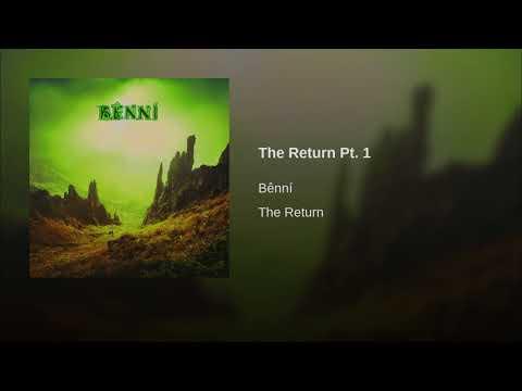 Benni - The Return Pt. 1